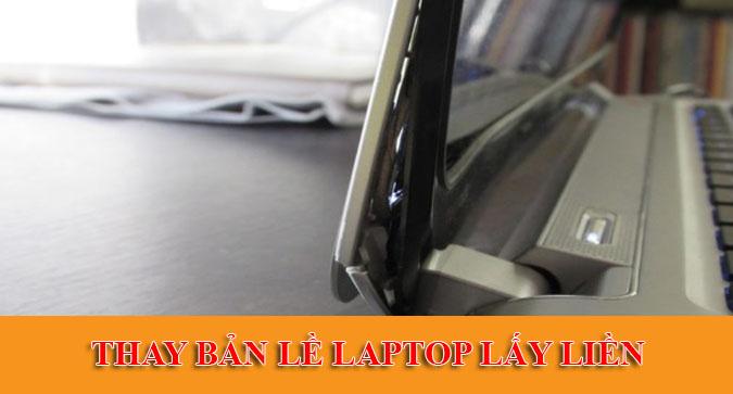 Sửa chữa laptop Bình Dương - thay bản lề laptop - sửa bản lề laptop
